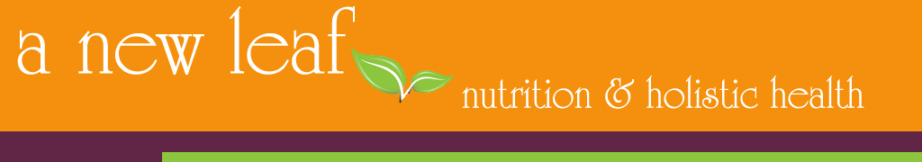 A New Leaf Nutrition: Nutrition and Holistic Health